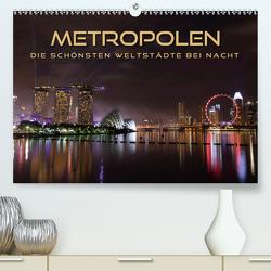 METROPOLEN – die schönsten Weltstädte bei Nacht (Premium, hochwertiger DIN A2 Wandkalender 2021, Kunstdruck in Hochglanz) von Bleicher,  Renate