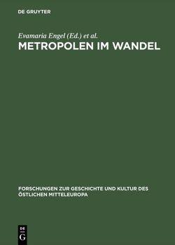Metropolen im Wandel von Engel,  Evamaria, Lambrecht,  Karen, Nogossek,  Hanna