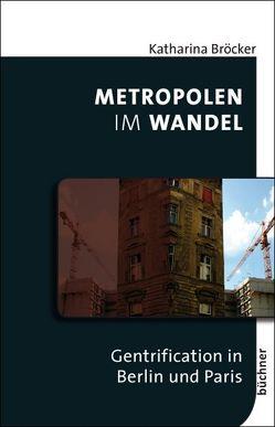 Metropolen im Wandel von Bröcker,  Katharina