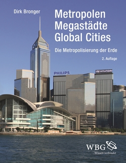 Metropolen, Megastädte, Global Cities von Bronger,  Dirk