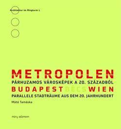 Metropolen Wien – Budapest von Stiller,  Adolph, Tamáska,  Máté