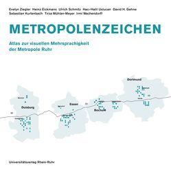 Metropolenzeichen von Eickmans,  Heinz, Gehne,  David H., Kurtenbach,  Sebastian, Mühlan-Meyer,  Tirza, Schmitz,  Ulrich, Uslucan,  Haci-Halil, Wachendorff,  Irmi, Ziegler,  Evelyn