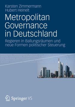 Metropolitan Governance in Deutschland von Heinelt,  Hubert, Zimmermann,  Karsten