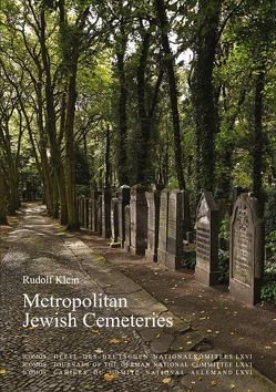 Metropolitan Jewish Cemeteries of the 19th and 20th Centuries in Central and Eastern Europe von Klein,  Rudolf
