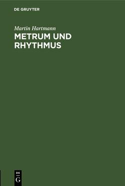 Metrum und Rhythmus von Hartmann,  Martin