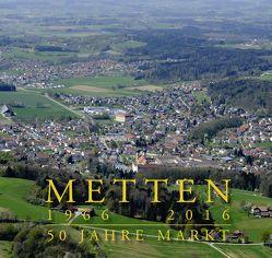 METTEN 1966 – 2016 von Markt Metten