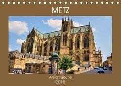 Metz – Ansichtssache (Tischkalender 2018 DIN A5 quer) von Bartruff,  Thomas