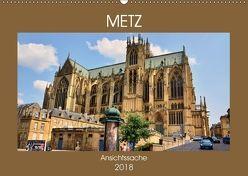 Metz – Ansichtssache (Wandkalender 2018 DIN A2 quer) von Bartruff,  Thomas