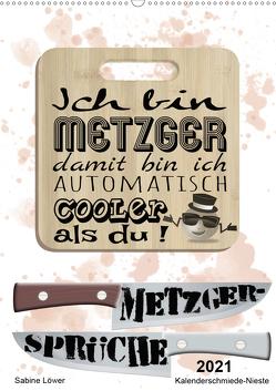 Metzger-Sprüche (Wandkalender 2021 DIN A2 hoch) von Löwer,  Sabine