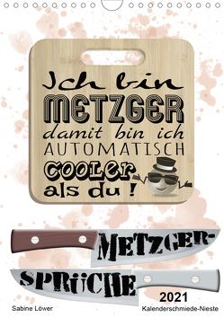 Metzger-Sprüche (Wandkalender 2021 DIN A4 hoch) von Löwer,  Sabine