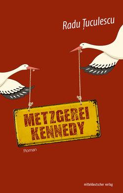 Metzgerei Kennedy von Groth,  Peter, Țuculescu,  Radu