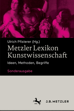 Metzler Lexikon Kunstwissenschaft von Pfisterer,  Ulrich