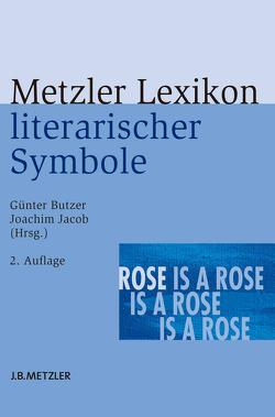 Metzler Lexikon literarischer Symbole von Butzer,  Guenter, Jacob,  Joachim