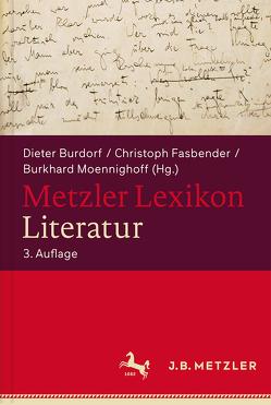Metzler Lexikon Literatur von Burdorf,  Dieter, Fasbender,  Christoph, Moennighoff,  Burkhard, Schweikle,  Günther, Schweikle,  Irmgard