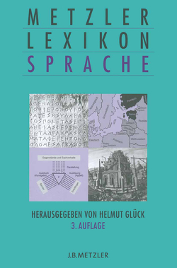 Metzler Lexikon Sprache von Glück,  Helmut, Schmöe,  Friederike