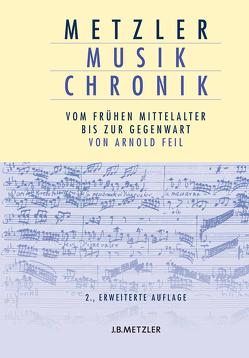 Metzler Musik Chronik von Feil,  Arnold