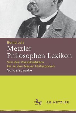 Metzler Philosophen-Lexikon von Lutz,  Bernd