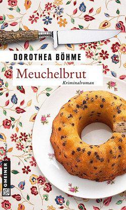 Meuchelbrut von Böhme,  Dorothea