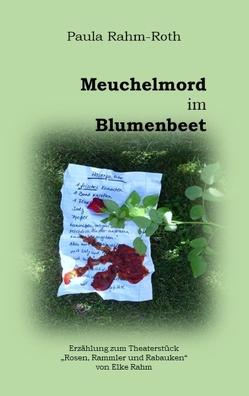 Meuchelmord im Blumenbeet von Rahm-Roth,  Paula