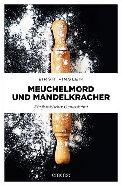 Meuchelmord und Mandelkracher von Ringlein,  Birgit