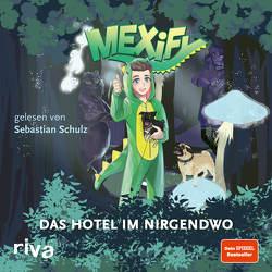 Mexify – Das Hotel im Nirgendwo von Matthews,  Josh, Mexify, Schulz,  Sebastian