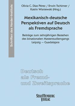 Mexikanisch-deutsche Perspektiven auf Deutsch als Fremdsprache von Díaz Pérez,  Olivia C., Tschirner,  Erwin, Wisniewski,  Katrin