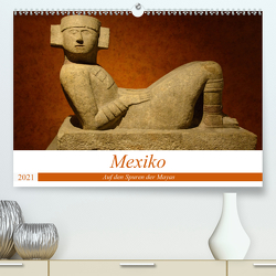 Mexiko. Auf den Spuren der Mayas (Premium, hochwertiger DIN A2 Wandkalender 2021, Kunstdruck in Hochglanz) von Prediger,  Klaus, Prediger,  Rosemarie