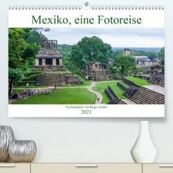 Mexiko, eine Fotoreise (Premium, hochwertiger DIN A2 Wandkalender 2021, Kunstdruck in Hochglanz) von Seifert,  Birgit