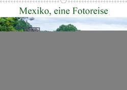 Mexiko, eine Fotoreise (Wandkalender 2021 DIN A3 quer) von Seifert,  Birgit