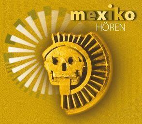 Mexiko hören von Becker,  Rolf, González Díaz,  Francisco N., Hinz,  Antje, Roesch,  Roswitha, Westermann,  Frank K.