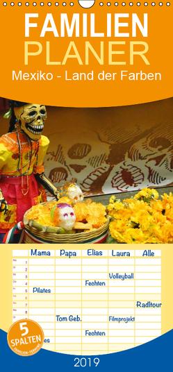 Mexiko – Land der Farben – Familienplaner hoch (Wandkalender 2019 , 21 cm x 45 cm, hoch) von Schiffer,  Michaela