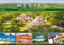 Mexiko: Natur verbunden mit Geschichte (Wandkalender 2019 DIN A3 quer) von CALVENDO