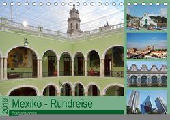 Mexiko – Rundreise (Tischkalender 2019 DIN A5 quer) von Prediger,  Klaus, Prediger,  Rosemarie