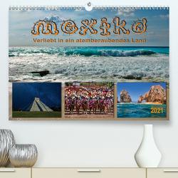 Mexiko – verliebt in ein atemberaubendes Land (Premium, hochwertiger DIN A2 Wandkalender 2021, Kunstdruck in Hochglanz) von Roder,  Peter