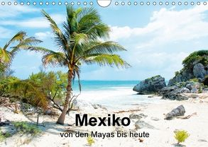 Mexiko – von den Mayas bis heute (Wandkalender 2018 DIN A4 quer) von Sommer,  Hans-Jürgen