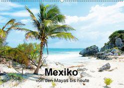 Mexiko – von den Mayas bis heute (Wandkalender 2019 DIN A2 quer) von Sommer,  Hans-Jürgen