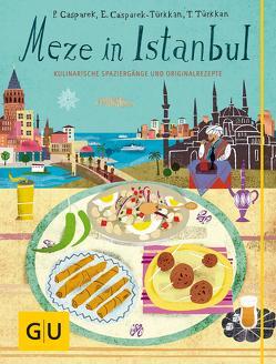 Meze in Istanbul von Casparek,  Petra, Casparek-Türkkan,  Erika, Türkkan,  Taneli