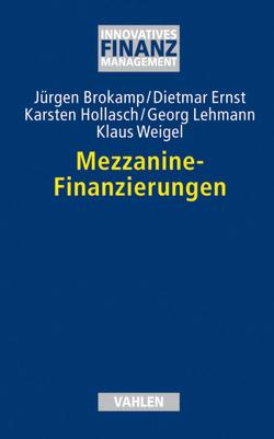 Mezzanine-Finanzierungen von Barckow,  Andreas, Brokamp,  Jürgen, Ernst,  Dietmar, Hollasch,  Karsten, Kolb,  Susanne, Lehmann,  Georg, Lemm,  Sebastian, Schubert,  Frank, Weigel,  Klaus