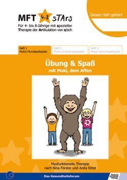 MFT 4-8 Stars – Für 4- bis 8-Jährige mit spezieller Therapie der Artikulation von s/sch – Übung & Spaß mit Muki, dem Affen von Förster,  Nina, Gruschwitz,  Tina, Kittel,  Anita