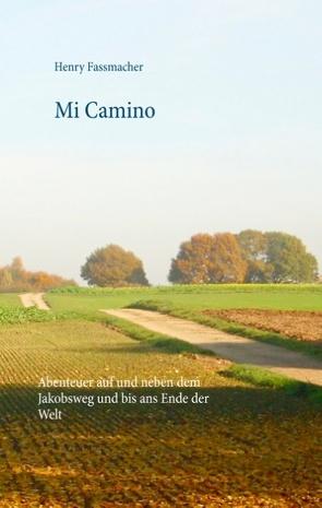 Mi Camino von Fassmacher,  Henry