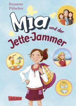 Mia 11: Mia und der Jette-Jammer von Fülscher,  Susanne, Henze,  Dagmar