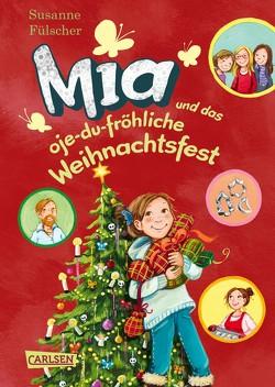 Mia 12: Mia und das oje-du-fröhliche Weihnachtsfest von Fülscher,  Susanne, Henze,  Dagmar