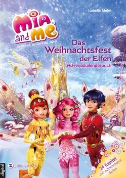 Mia and me – Das Weihnachtsfest der Elfen von Mohn,  Isabella
