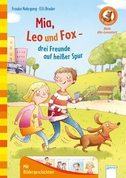 Mia, Leo und Fox. Drei Freunde auf heißer Spur von Bruder,  Elli, Nahrgang,  Frauke