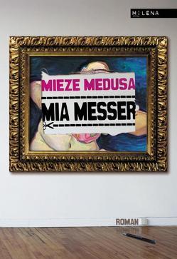 Mia Messer von Medusa,  Mieze