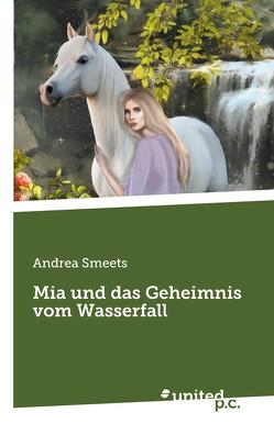 Mia und das Geheimnis vom Wasserfall von Smeets,  Andrea