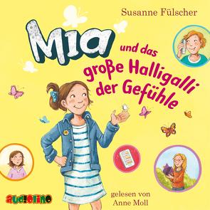 Mia und das große Halligalli der Gefühle (14) von Fülscher,  Susanne, Moll,  Anne
