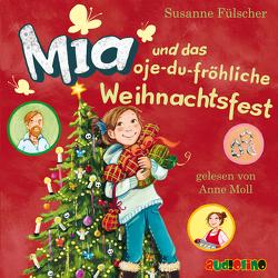 Mia und das oje-du-fröhliche Weihnachtsfest (12) von Fülscher,  Susanne, Moll,  Anne