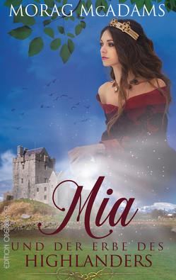 Mia und der Erbe des Highlanders von McAdams,  Morag