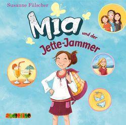 Mia und der Jette-Jammer (11) von Fülscher,  Susanne, Moll,  Anne